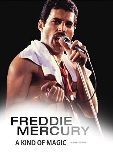 Freddie Mercury: A Kind of Magic (English Edition)
