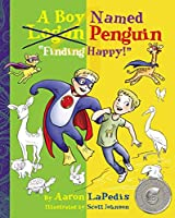 A Boy Named Penguin Finding Happy