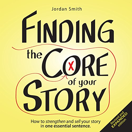Finding the Core of Your Story audiobook cover art