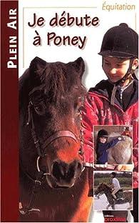 Je débute à poney par Myriam Corn