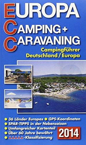 ECC - Europa Camping- + Caravaning-Führer 2014: Campingführer Deutschland / Europa
