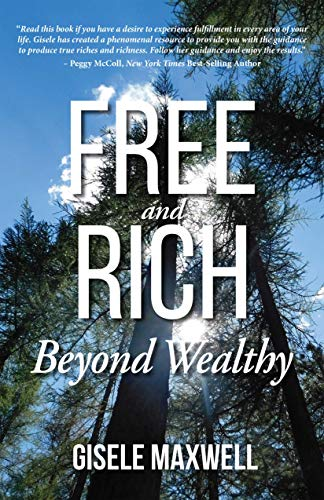 Free and Rich Beyond Wealthy