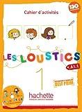 LES LOUSTICS A1.1 EJERCICIOS+CD: Cahier d'activites 1 + CD-audio: Vol. 1