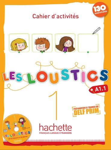 Les loustics. Cahier d'activites. Per la Scuola elementare. Con CD Audio: LOUSTICS A1.1 CUADERNO+CD 13 FR03EI: Les Loustics 1 : Cahier d'activités + CD audio