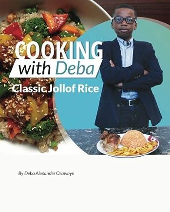 Cooking With Deba - Classic Jollof Rice: Volume 1