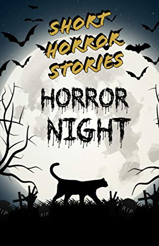 Short Horror Stories: True Scary Stories: Horror night, Horror Story  Scary Ghosts, Paranormal & True Financial Thriller, Best Horror Short Stories, Short ... To Play With Your Mind. (English Edition)
