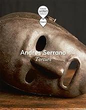 ANDRES SERRANO TORTURE (L'AMATEUR)