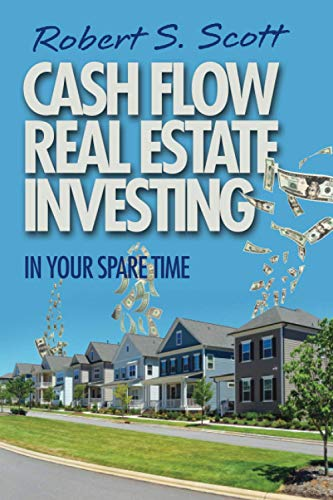 Real Estate Investing Books! - Cash Flow Real Estate Investing: In Your Spare Time