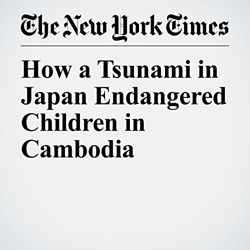 How a Tsunami in Japan Endangered Children in Cambodia copertina