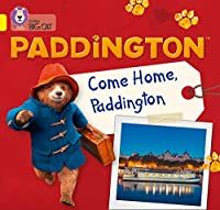 Paddington: Come Home, Paddington: Band 03/Yellow (Collins Big Cat)