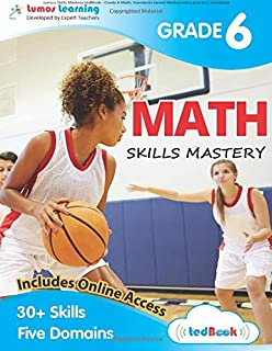 Lumos Skills Mastery tedBook - Grade 6 Math: Standards-based Mathematics practice workbook