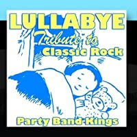 Lullabye Tribute to Classic Rock by Party Hit Kings