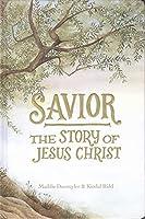 Savior: The Story of Jesus Christ