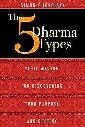 The 5 Dharma Types By Simon Chokoisky