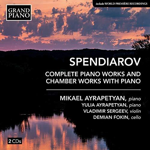 スペンジアリャン: ピアノ作品全集&ピアノを伴う室内楽作品集