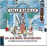 Los bailarines desaparecidos: Un libro con solapas de Kate Hindley (Calle Barullo)