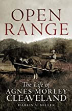 Open Range: The Life of Agnes Morley Cleaveland (The Oklahoma Western Biographies Book 26)