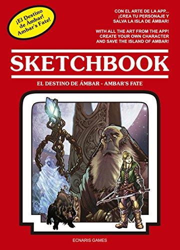 El destino de Ámbar - Ambar's fate: Sketchbook (Spanish Edition)