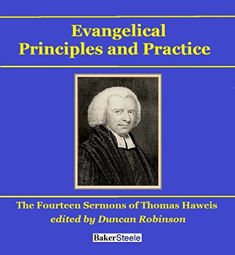 Evangelical Principles and Practice: Fourteen Sermons by Thomas Haweis (English Edition)