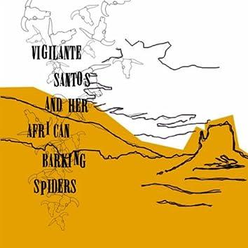 VIGILANTE SANTOS AND HER AFRICAN BARKING SPIDERS
