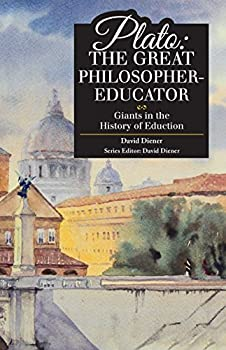 Plato: The Great Philosopher-Educator - Book  of the Giants in the History of Education