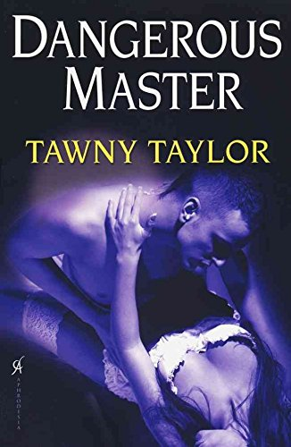By Taylor, Tawny Dangerous Master: 3 (Masters of Desire) Paperback - December 2011