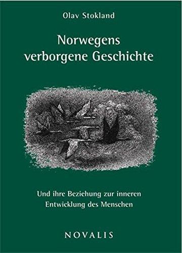 Norwegens verborgene Geschichte: Und ihre Beziehung zur inneren Entwicklung des Menschen (Reihe Geisteswissenschaft)