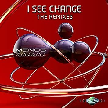 I See Change (The Remixes)