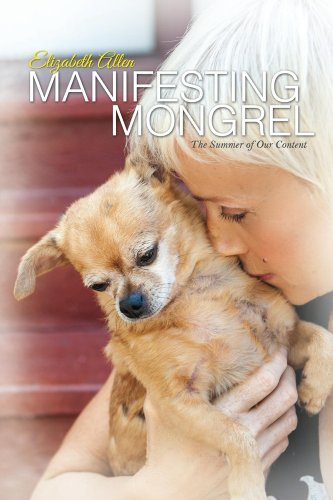 Manifesting Mongrel: The Summer of Our Content