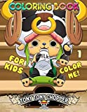 Color Me! Tony Tony Chopper Coloring Book: One Piece - Cute illustrations - Learn and Fun with Big Images - For kids