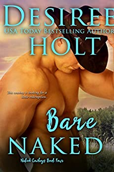 Bare Naked (Naked Cowboys Book 4) by [Desiree Holt]