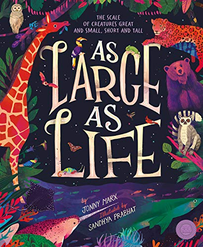 As Large As Life: The Scale of Creatures Great and Small, Short...