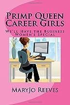 Primp Queen Career Girls: We'll Have the Business Women's Special (Primp Queens) (Volume 2)