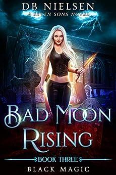 [DB Nielsen, Laurie Starkey, Michael Anderle]のBlack Magic: A Seven Sons Novel (Bad Moon Rising Book 3) (English Edition)