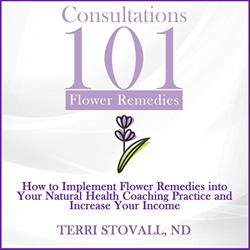 Consultations 101: Flower Remedies cover art