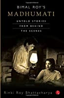 MADHUMATI UNTOLD STORIES BEHIND THE SCENCES