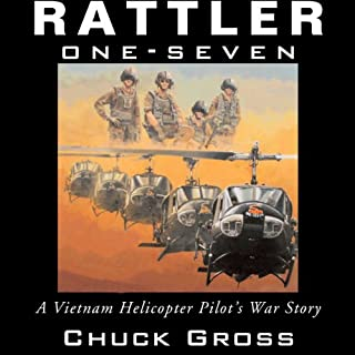 Rattler One-Seven: A Vietnam Helicopter Pilot's War Story     North Texas Military Biography and Memoir Series              By:                                                                                                                                 Chuck Gross                               Narrated by:                                                                                                                                 Gerry Burke                      Length: 7 hrs and 5 mins     48 ratings     Overall 4.3