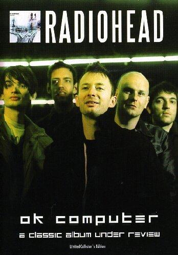 Radiohead - OK Computer - A Classic Album Under Review [DVD] [2006]