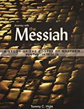 Journey with the Messiah (Part Two): A 26-lesson study of the Gospel of Matthew (KJV® Edition)