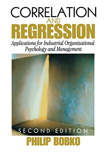 Correlation and Regression: Applications for Industrial Organizational Psychology and Management (Organizational Researc