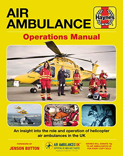 Air Ambulance Operations Manual: An insight into the role and operation of helicopter air ambulances in the UK (Haynes Manuals)