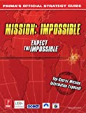 Mission Impossible - Expect the Impossible : Prima's Official Strategy Guide - Prima Games - 01/07/1998