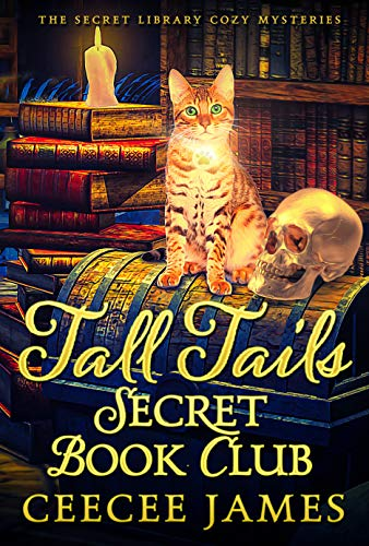 Tall Tails Secret Book Club (The Secret Library Cozy Mysteries 1) by [CeeCee James]