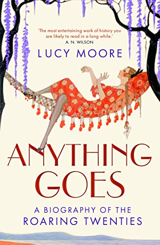 Anything Goes: A Biography of the Roaring Twenties (English Edition)