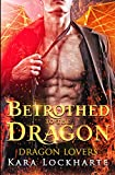 Betrothed to the Dragon: Lick of Fire: Dragon Lovers