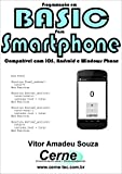 Programação BASIC para Smartphone/Tablet  Compatível com iOS, Android e Windows Phone  (Portuguese Edition)