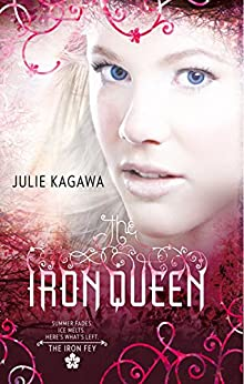 The Iron Queen (The Iron Fey Book 4) by [Julie Kagawa]