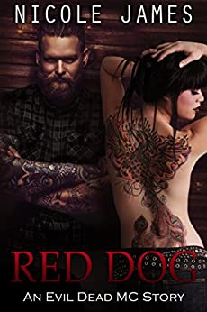 Red Dog: An Evil Dead MC Story (The Evil Dead MC Series Book 6) by [Nicole James]