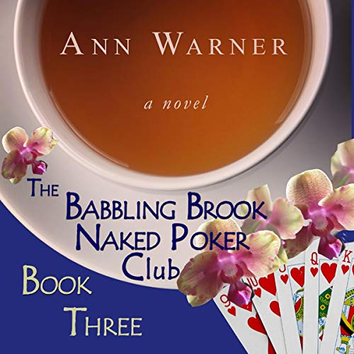 The Babbling Brook Naked Poker Club, Book Three audiobook cover art