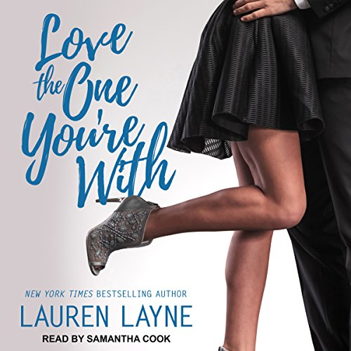 Love the One You're With Audiobook By Lauren Layne cover art